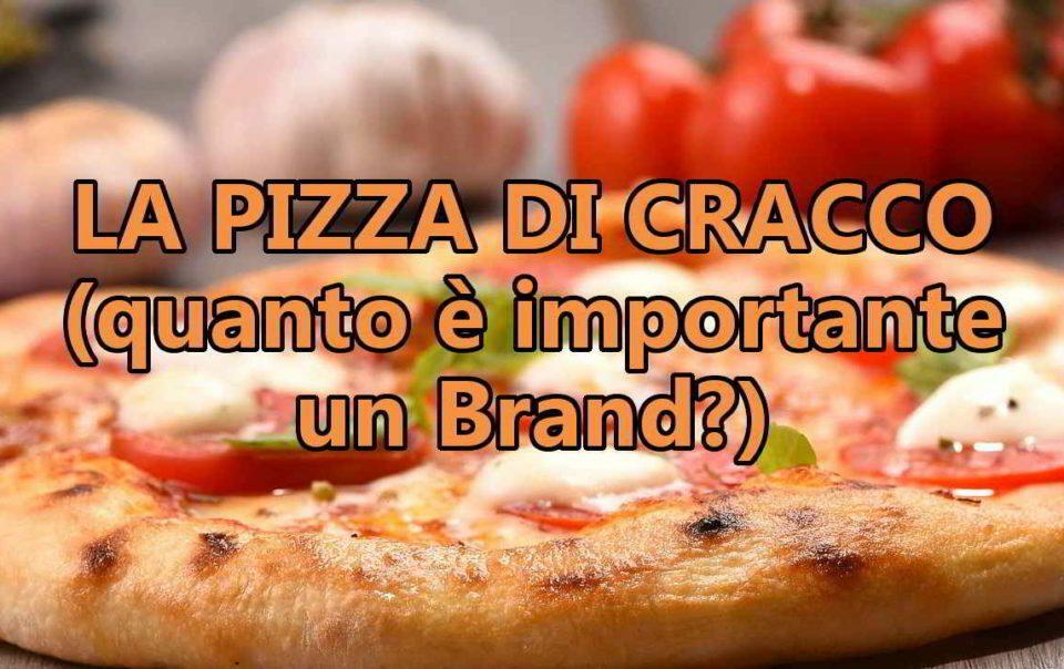 quanto è importante un brand? parlo della pizza di cracco